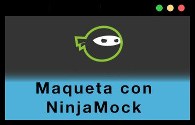 Maqueta con NinjaMock
