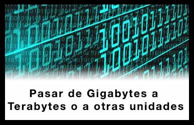 Pasar de Gigabytes a Terabytes o a otras unidades.